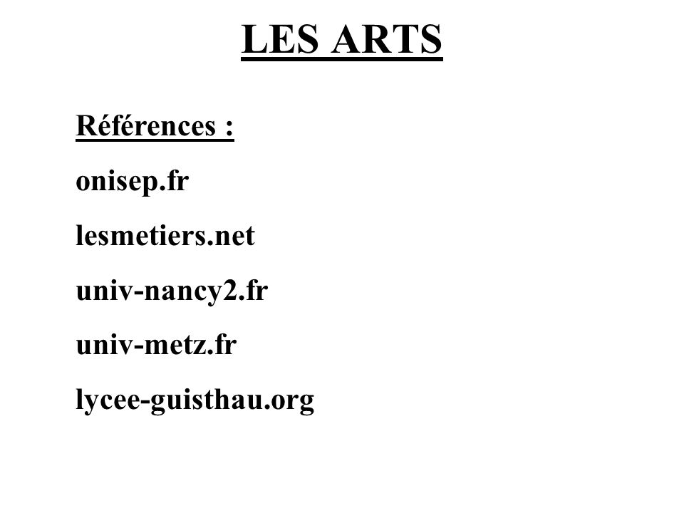 LES ARTS onisep.fr lesmetiers.net univ-nancy2.fr univ-metz.fr