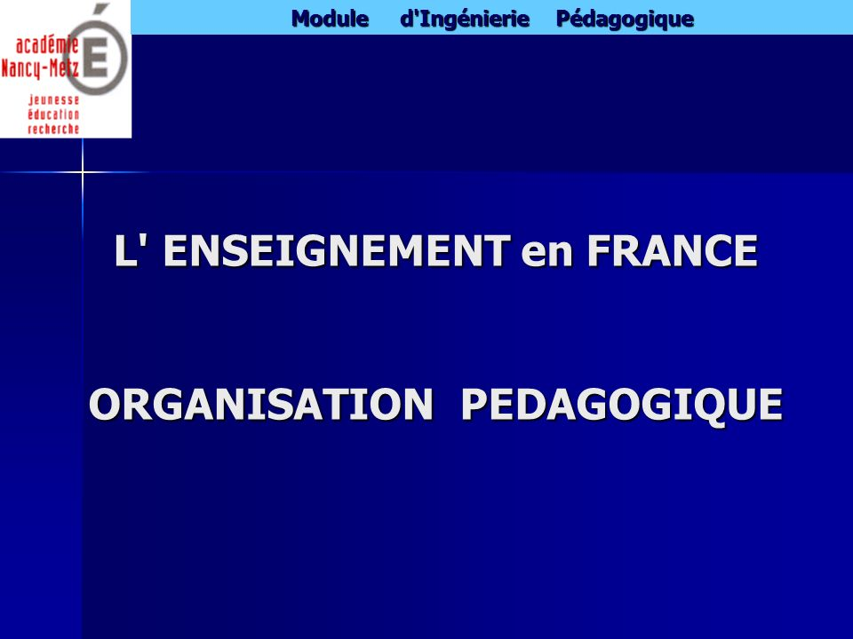 L ENSEIGNEMENT en FRANCE ORGANISATION PEDAGOGIQUE