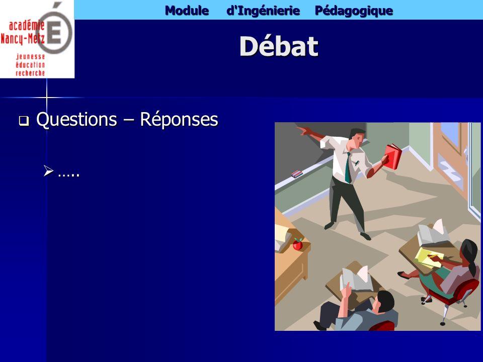 Débat Questions – Réponses …..