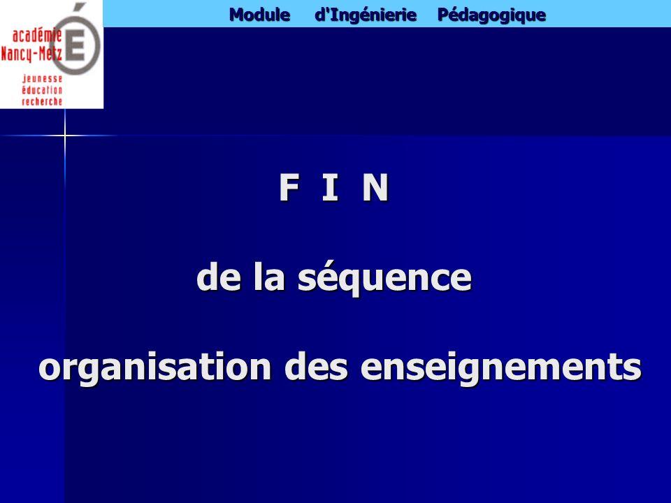 F I N de la séquence organisation des enseignements
