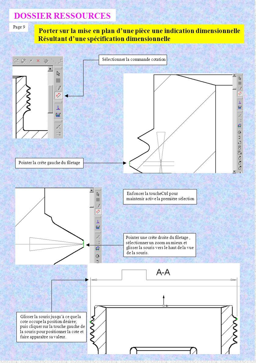 DOSSIER RESSOURCES Page 9. Porter sur la mise en plan d'une pièce une indication dimensionnelle. Résultant d'une spécification dimensionnelle.