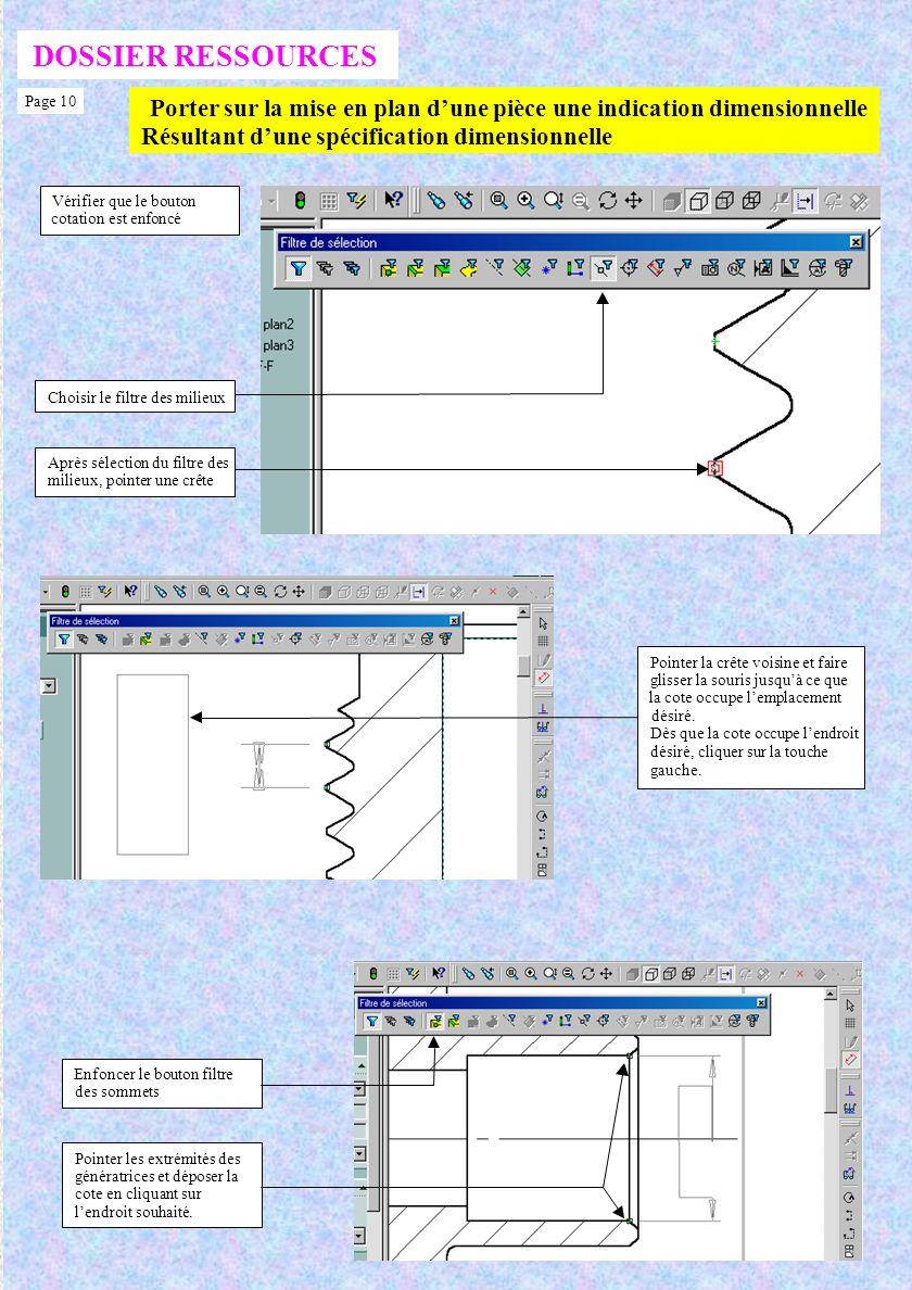 DOSSIER RESSOURCES Page 10. Porter sur la mise en plan d'une pièce une indication dimensionnelle. Résultant d'une spécification dimensionnelle.
