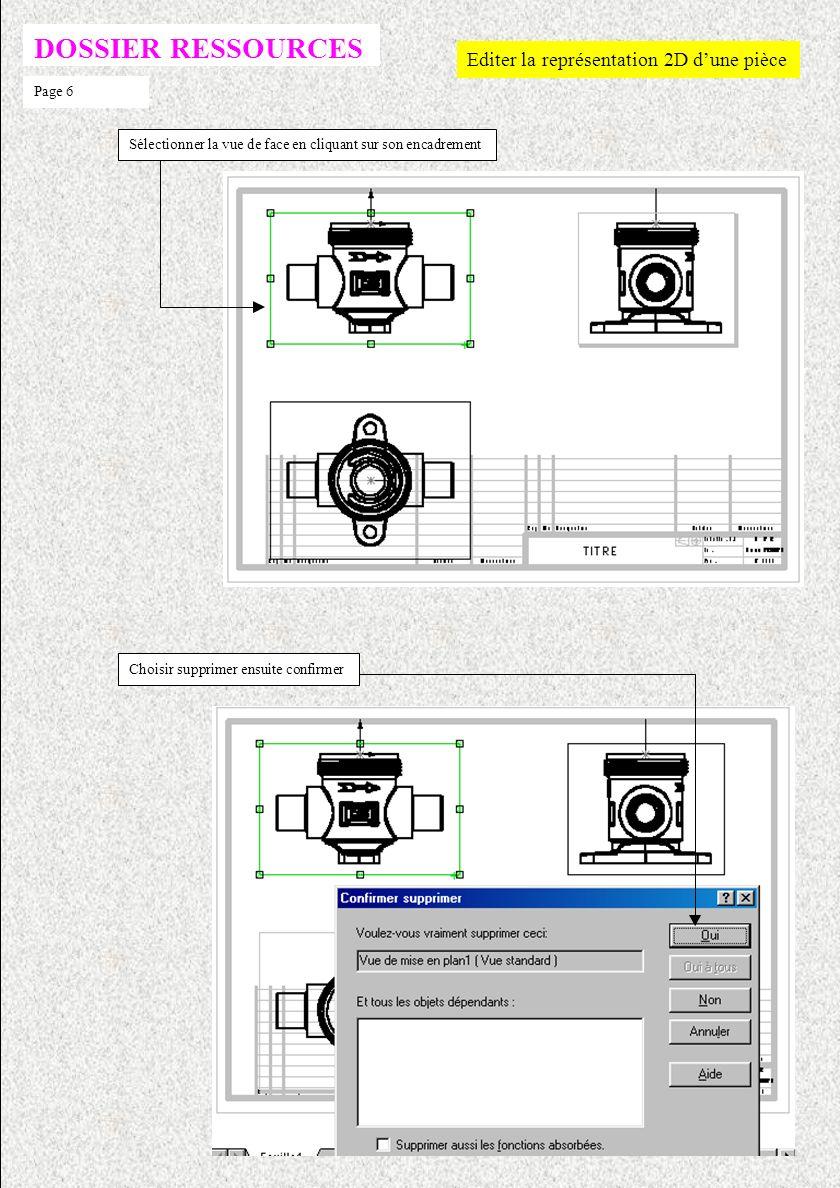 DOSSIER RESSOURCES Editer la représentation 2D d'une pièce Page 6