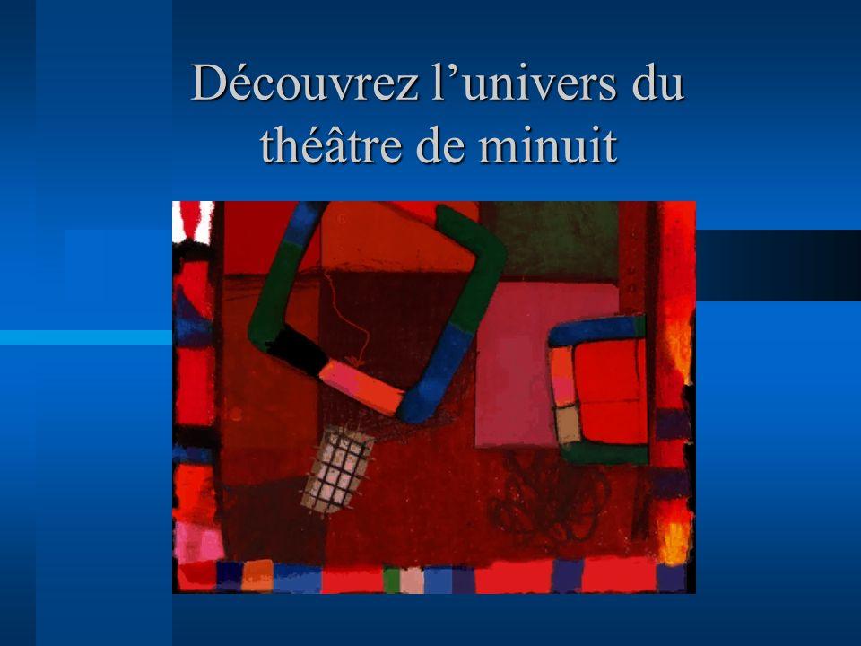 Découvrez l'univers du théâtre de minuit