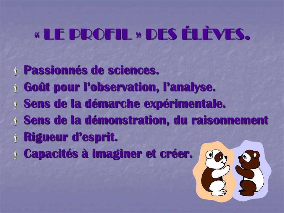 « LE PROFIL » DES ÉLÈVES. Passionnés de sciences.