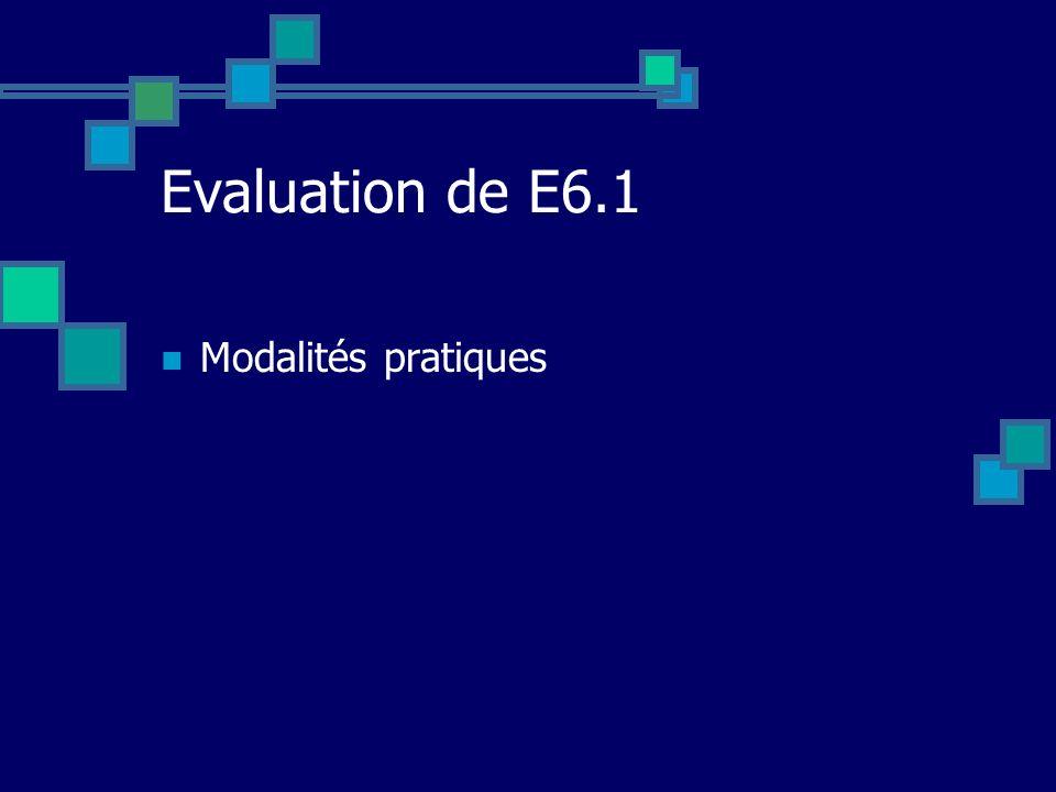 Evaluation de E6.1 Modalités pratiques
