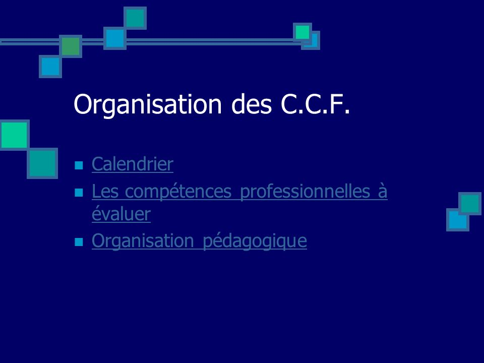 Organisation des C.C.F. Calendrier