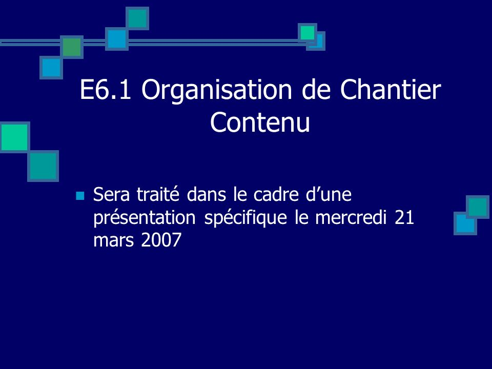 E6.1 Organisation de Chantier Contenu