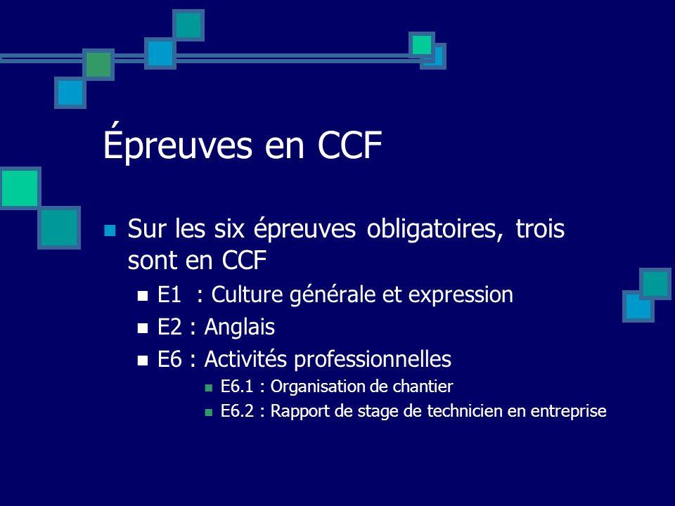 Épreuves en CCF Sur les six épreuves obligatoires, trois sont en CCF