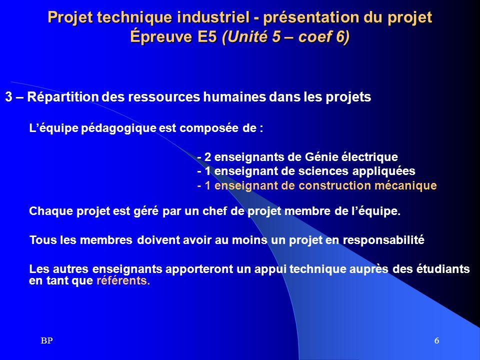 Projet technique industriel - présentation du projet Épreuve E5 (Unité 5 – coef 6)
