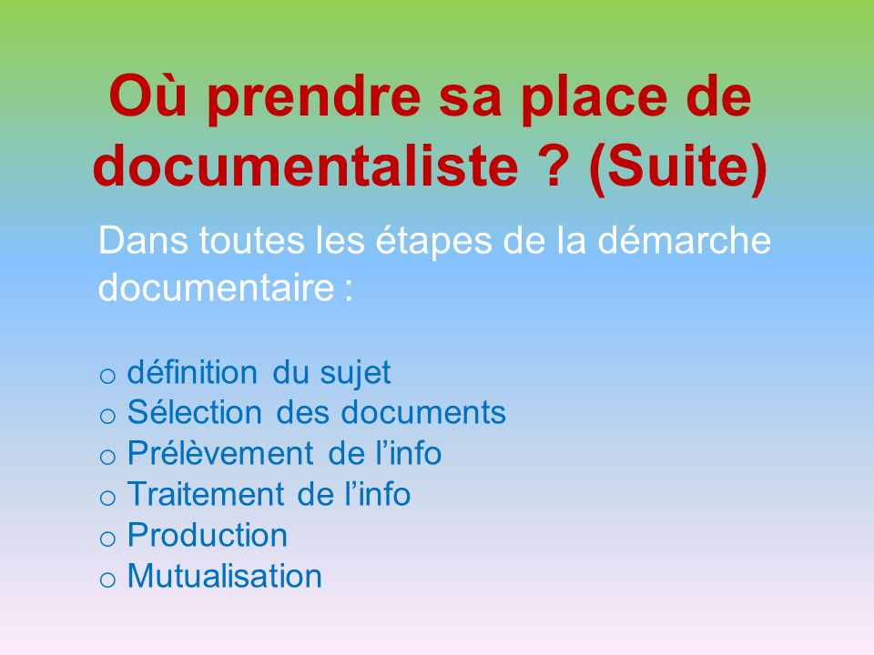 Où prendre sa place de documentaliste (Suite)