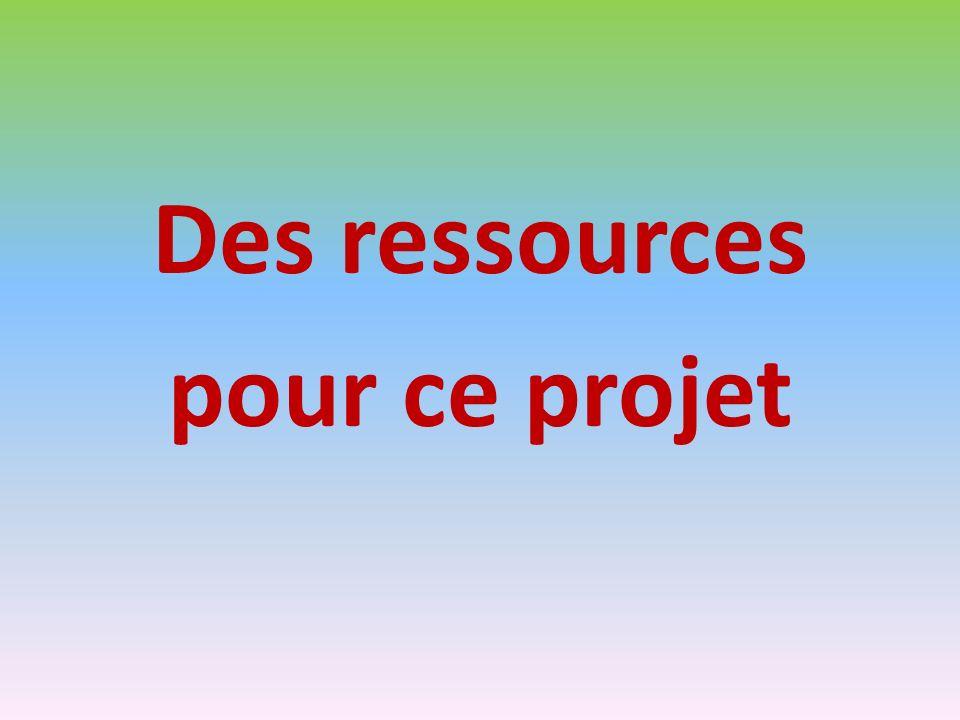 Des ressources pour ce projet