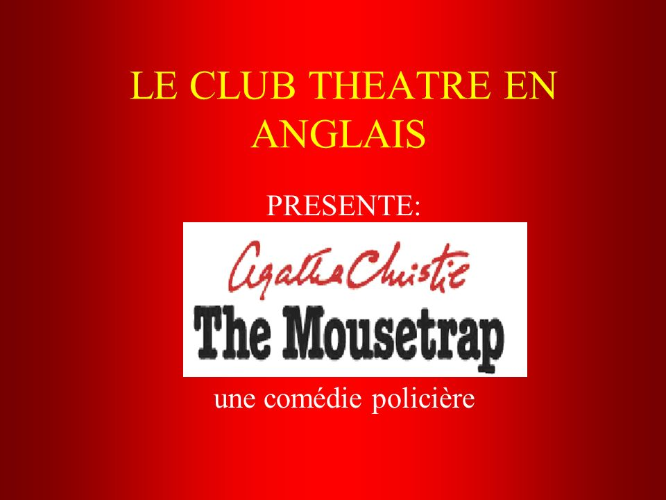 LE CLUB THEATRE EN ANGLAIS