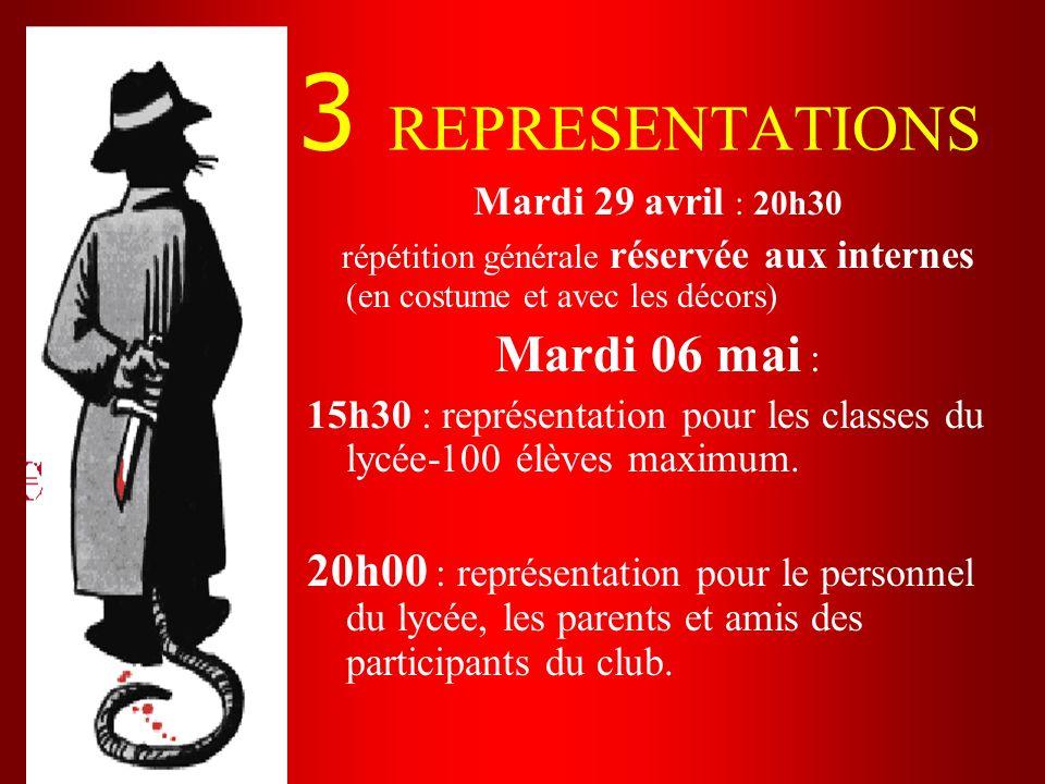 3 REPRESENTATIONS Mardi 06 mai :