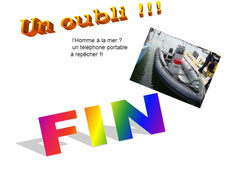 Un oubli !!! FIN l'Homme à la mer