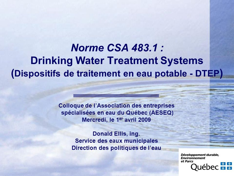 Norme CSA 483.1 : Drinking Water Treatment Systems (Dispositifs de traitement en eau potable - DTEP)