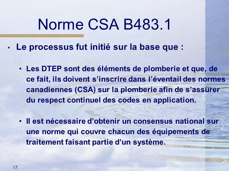 Norme CSA B483.1 Le processus fut initié sur la base que :