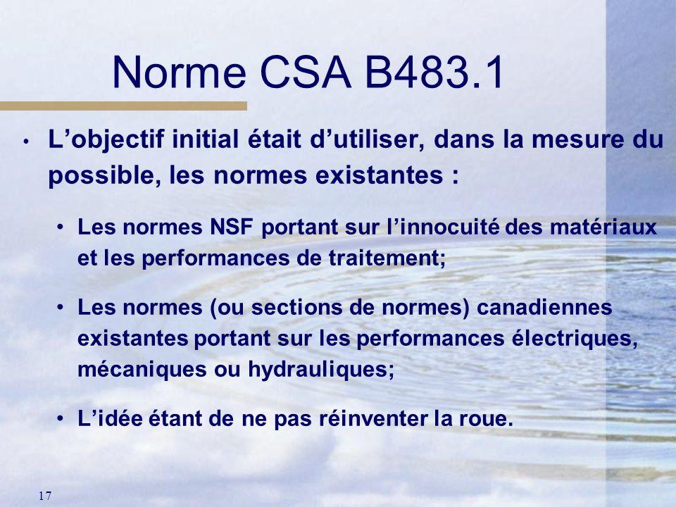 Norme CSA B483.1 L'objectif initial était d'utiliser, dans la mesure du possible, les normes existantes :