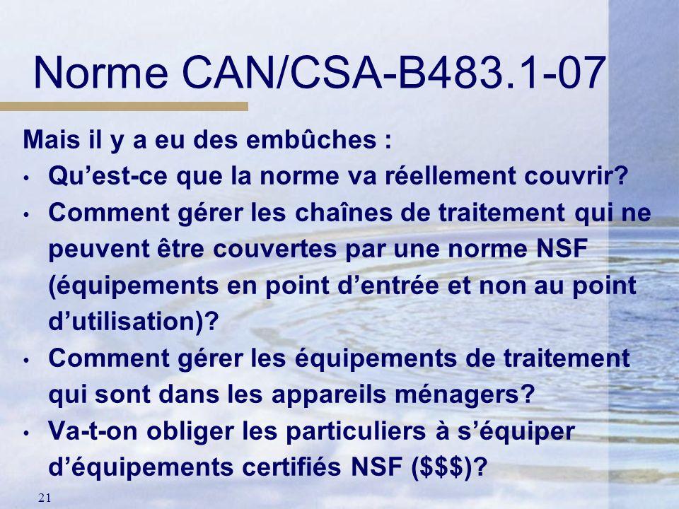Norme CAN/CSA-B483.1-07 Mais il y a eu des embûches :