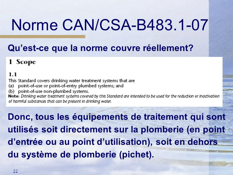 Norme CAN/CSA-B483.1-07 Qu'est-ce que la norme couvre réellement