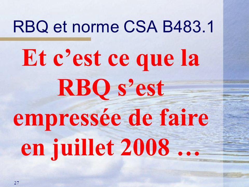 Et c'est ce que la RBQ s'est empressée de faire en juillet 2008 …