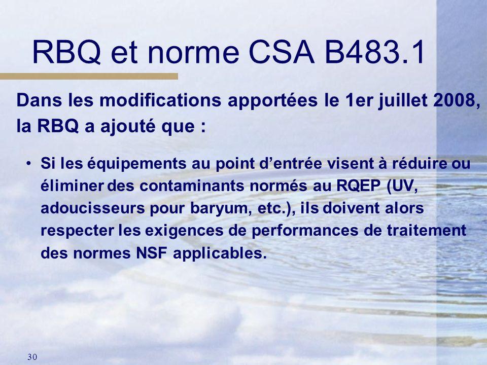 RBQ et norme CSA B483.1 Dans les modifications apportées le 1er juillet 2008, la RBQ a ajouté que :