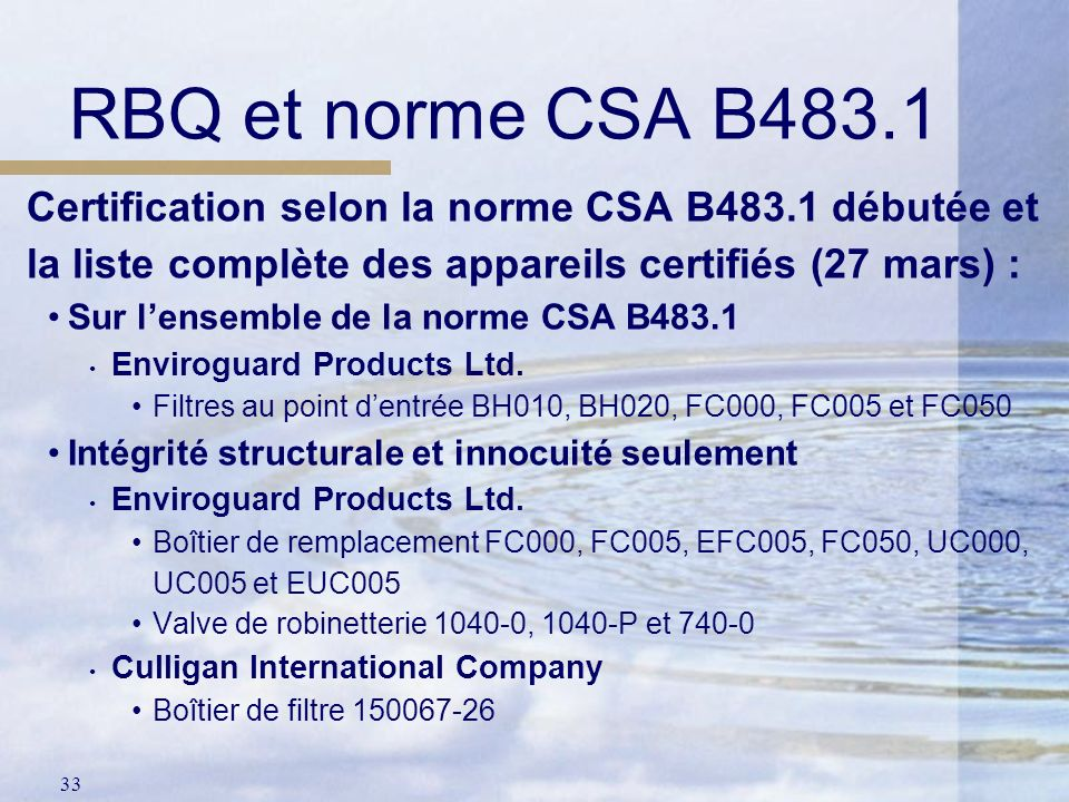 RBQ et norme CSA B483.1 Certification selon la norme CSA B483.1 débutée et la liste complète des appareils certifiés (27 mars) :