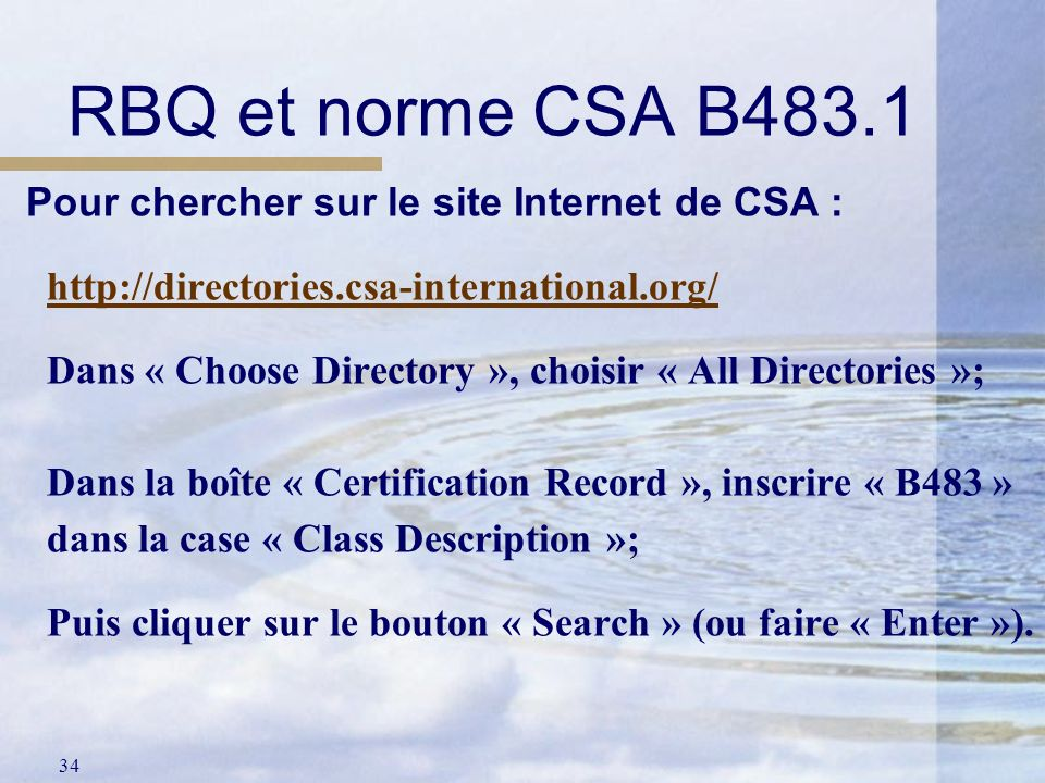 RBQ et norme CSA B483.1 Pour chercher sur le site Internet de CSA :