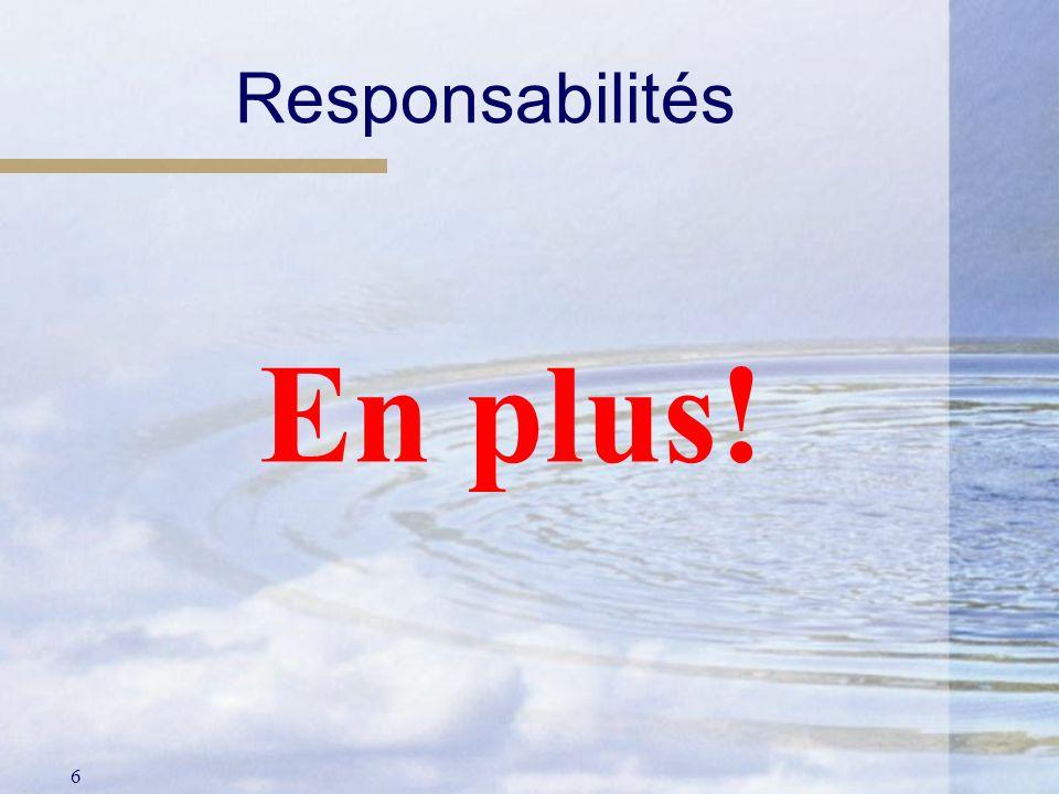 Responsabilités En plus!