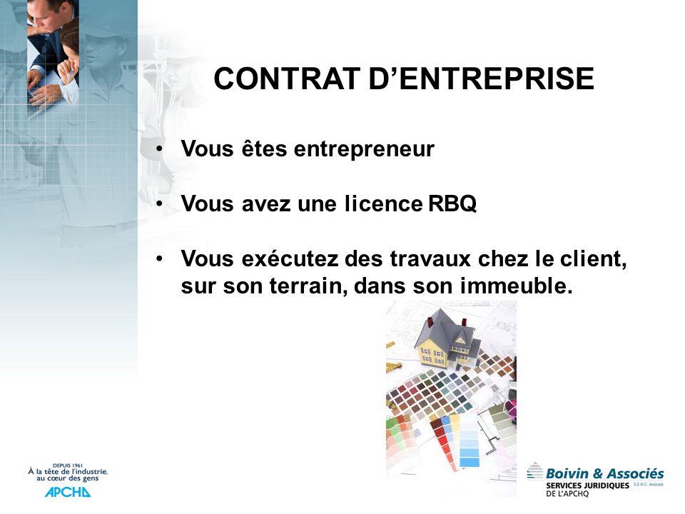 CONTRAT D'ENTREPRISE Vous êtes entrepreneur Vous avez une licence RBQ