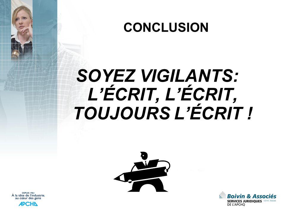 SOYEZ VIGILANTS: L'ÉCRIT, L'ÉCRIT, TOUJOURS L'ÉCRIT !