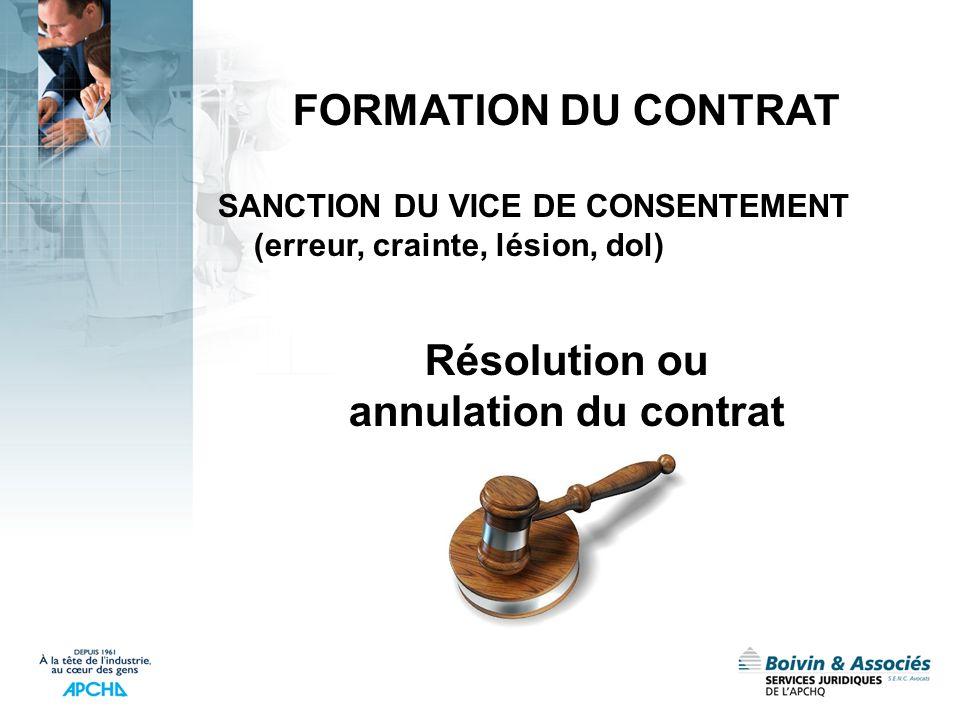 FORMATION DU CONTRAT Résolution ou annulation du contrat