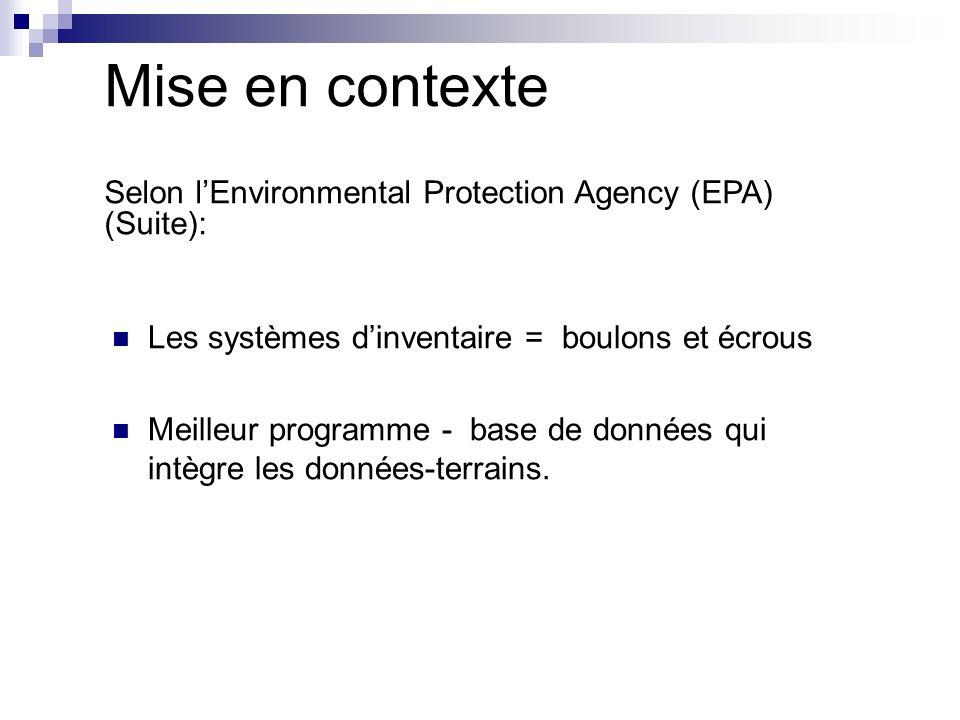 Mise en contexte Selon l'Environmental Protection Agency (EPA) (Suite): Les systèmes d'inventaire = boulons et écrous.