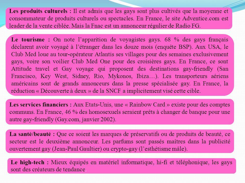 Les produits culturels : Il est admis que les gays sont plus cultivés que la moyenne et consommateur de produits culturels ou spectacles. En France, le site Adventice.com est leader de la vente ciblée. Mais la Fnac est un annonceur régulier de Radio FG.