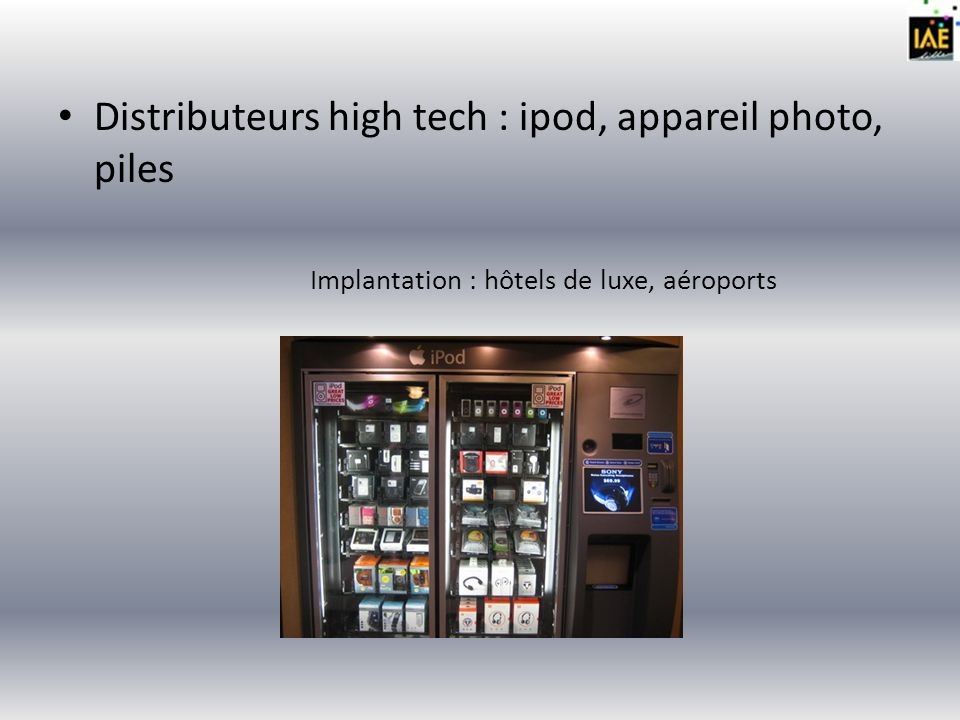 Distributeurs high tech : ipod, appareil photo, piles