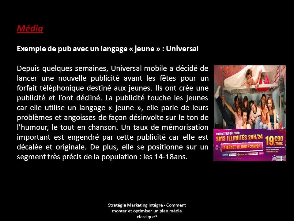 Média Exemple de pub avec un langage « jeune » : Universal