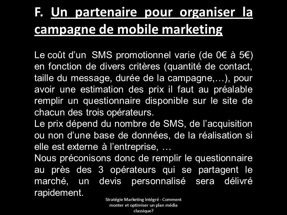 F. Un partenaire pour organiser la campagne de mobile marketing