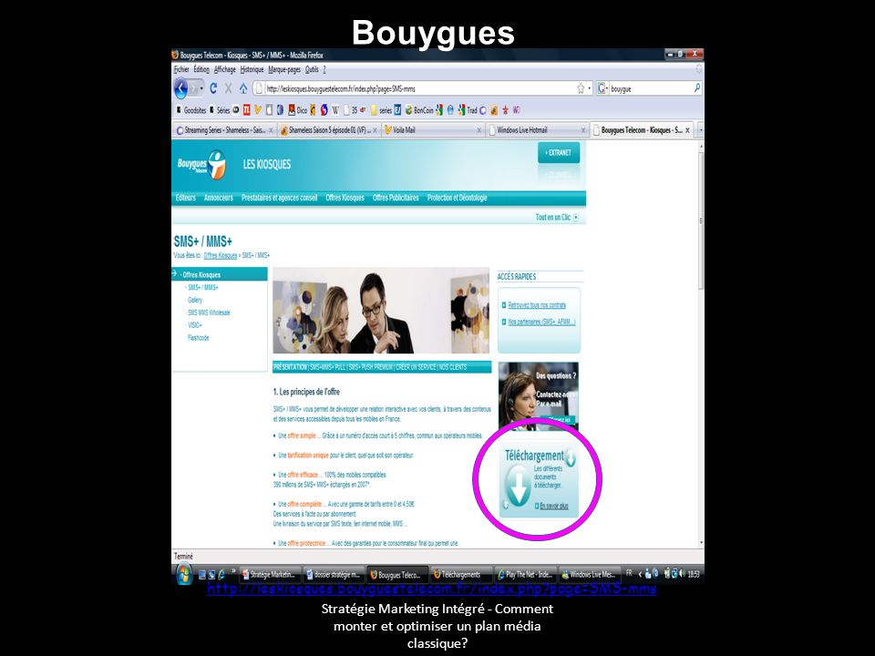 Bouygues http://leskiosques.bouyguestelecom.fr/index.php page=SMS-mms