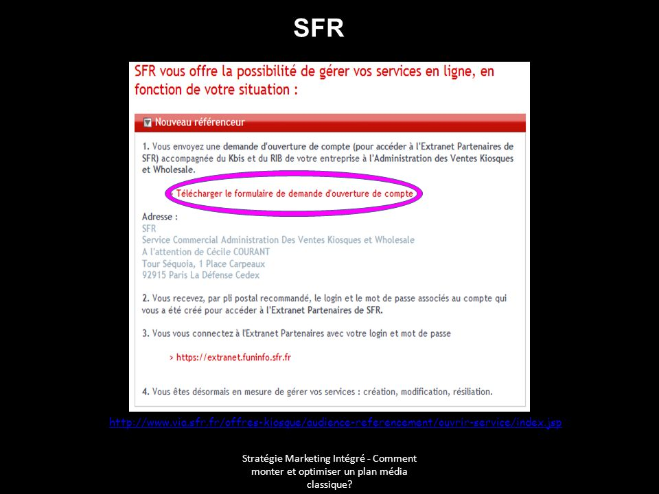 SFRhttp://www.via.sfr.fr/offres-kiosque/audience-referencement/ouvrir-service/index.jsp.