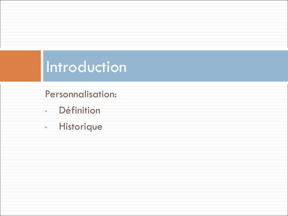 Introduction Personnalisation: Définition Historique 2 2