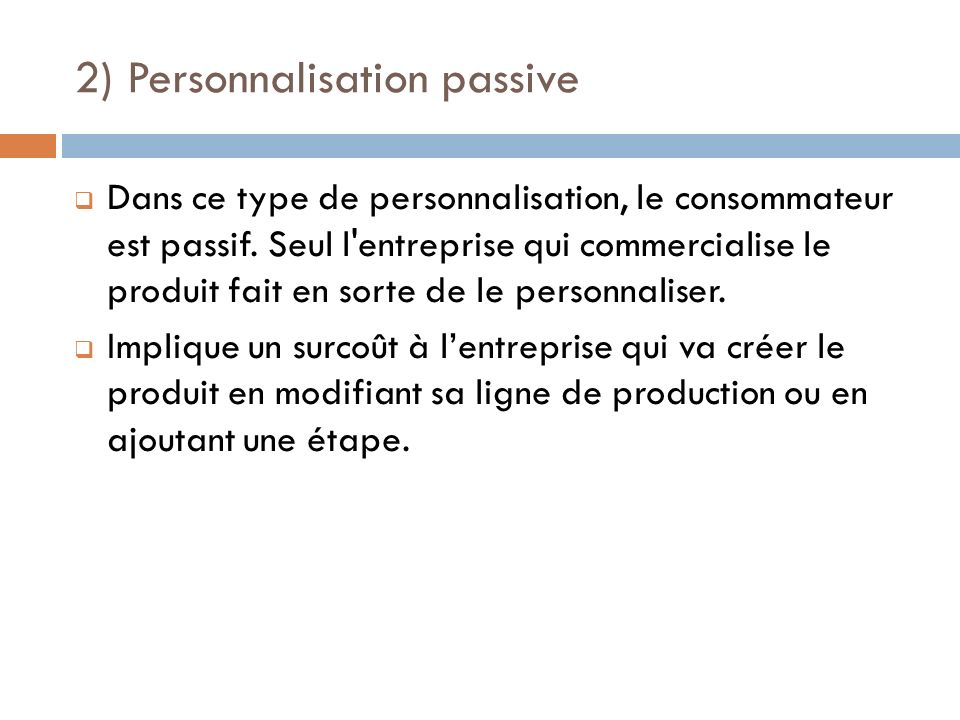 2) Personnalisation passive