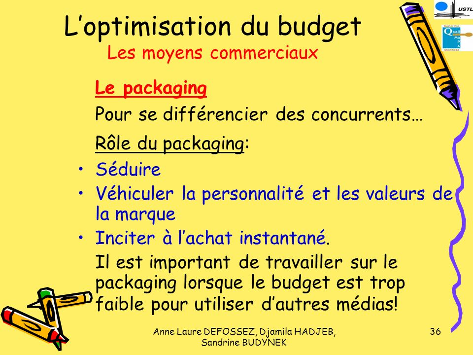 L'optimisation du budget Les moyens commerciaux