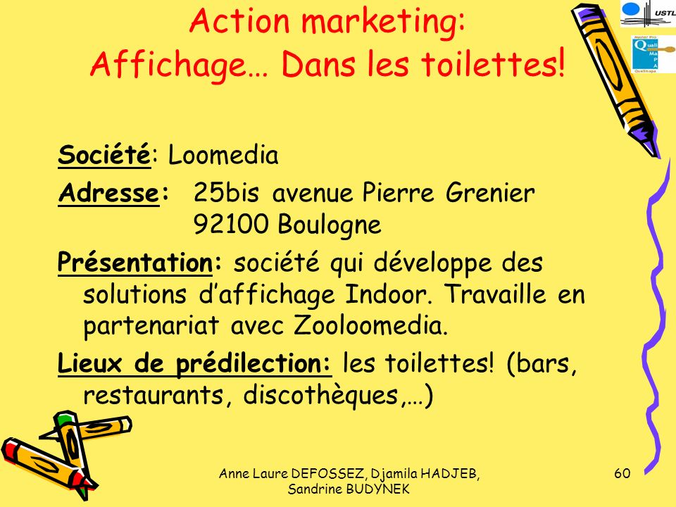 Action marketing: Affichage… Dans les toilettes!