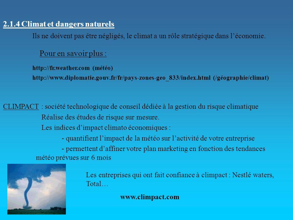2.1.4 Climat et dangers naturels