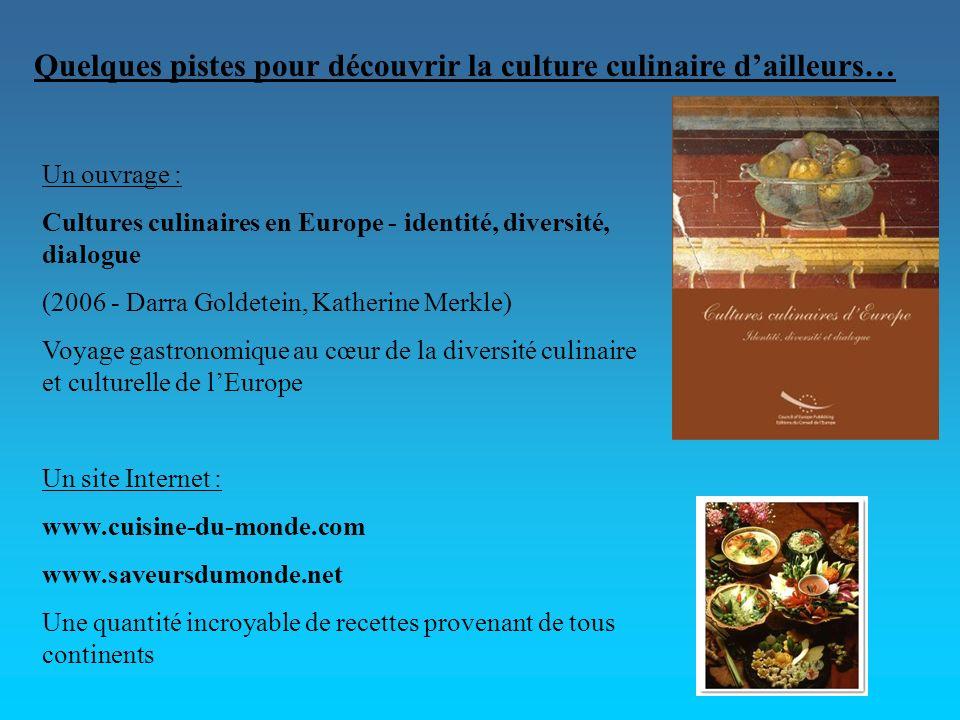 Quelques pistes pour découvrir la culture culinaire d'ailleurs…