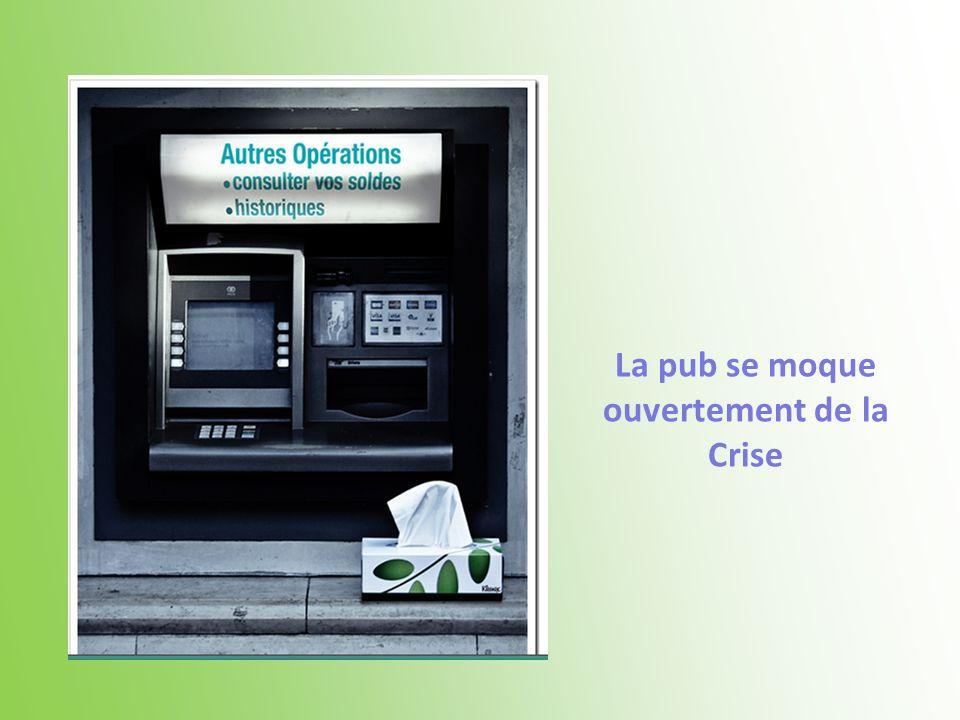 La pub se moque ouvertement de la Crise
