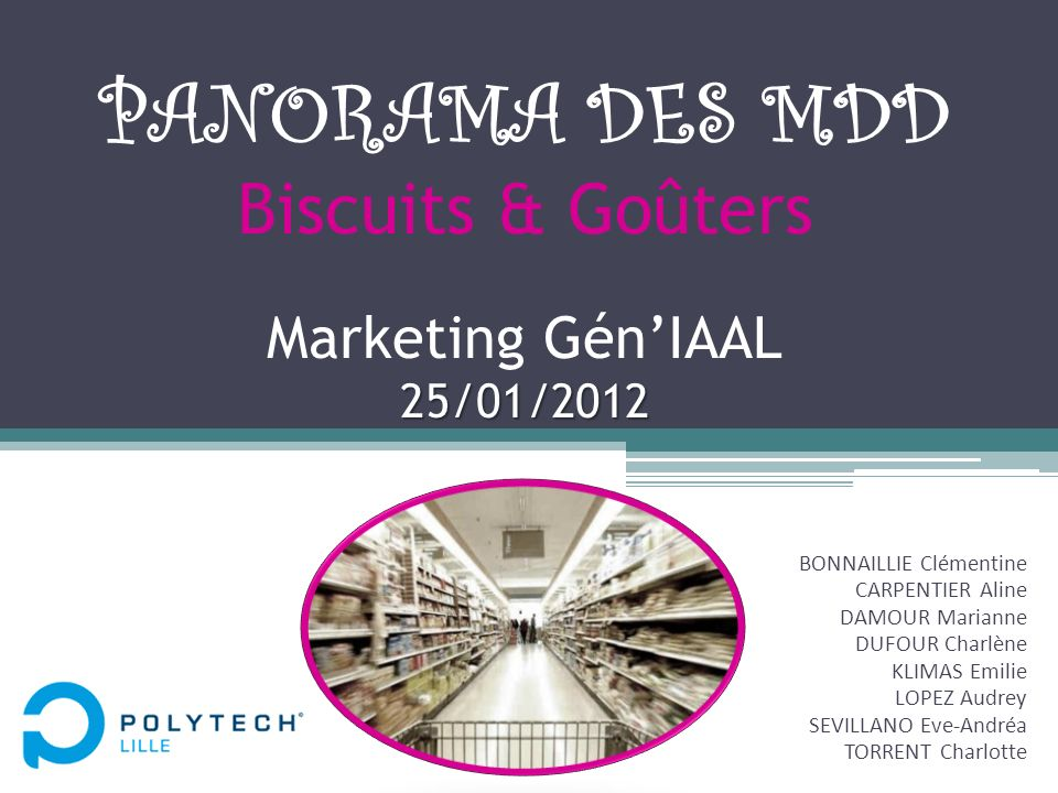PANORAMA DES MDD Biscuits & Goûters Marketing Gén'IAAL 25/01/2012