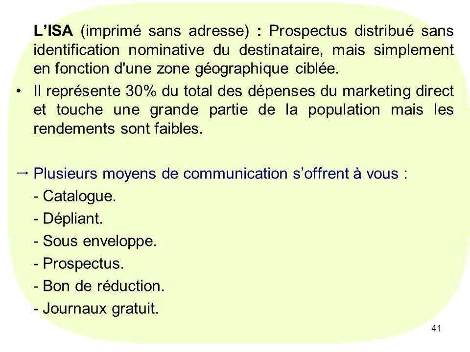 Plusieurs moyens de communication s'offrent à vous : - Catalogue.