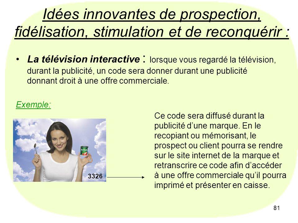 Idées innovantes de prospection, fidélisation, stimulation et de reconquérir :