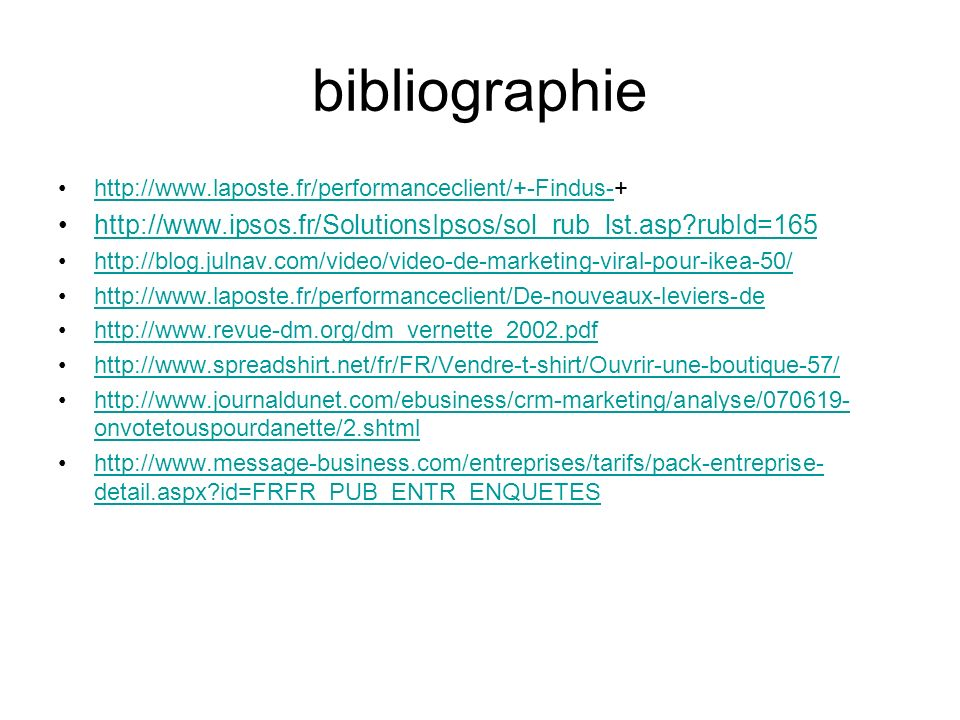 bibliographie http://www.laposte.fr/performanceclient/+-Findus-+ http://www.ipsos.fr/SolutionsIpsos/sol_rub_lst.asp rubId=165.
